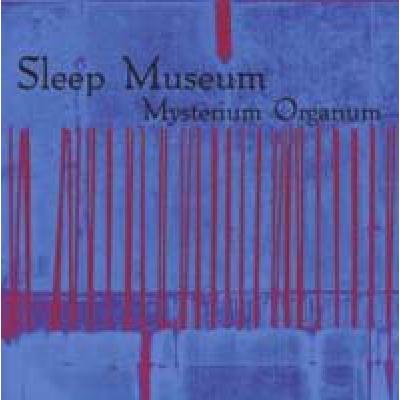 SLEEP MUSEUM Mysterium Organum