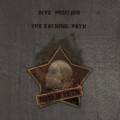 DIVE POSITION / THE SHINING PATHNow Is Then