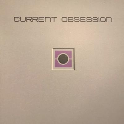 CURRENT OBSESSIONXXX