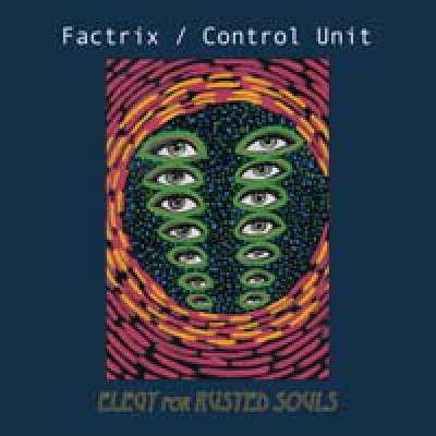 FACTRIX / CONTROL UNIT Elegy For Rusted Souls