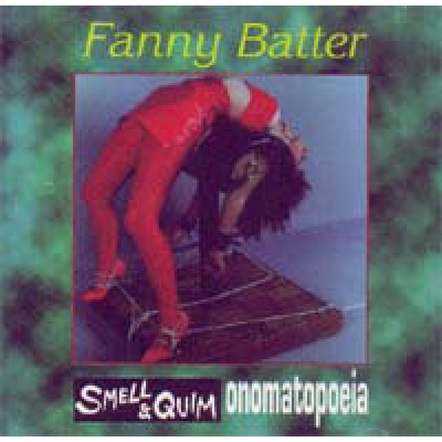 SMELL & QUIM/ONOMATOPOEIA Fanny Batter