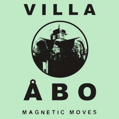 VILLA ÅBOMagnetic Moves
