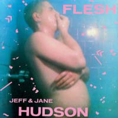 JEFF & JANE HUDSON Flesh