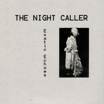 NIGHT CALLER (the)Exotic Echoes