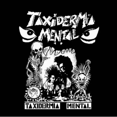 TAXIDERMIA MENTALTaxidermia Mental