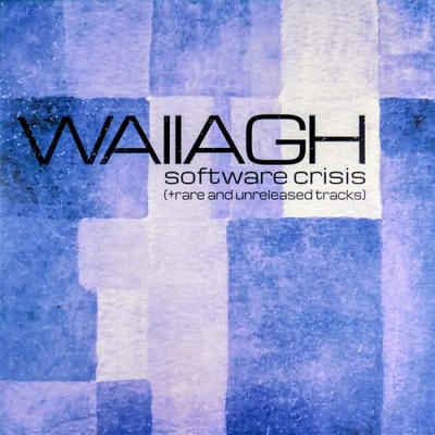 WALLAGHSoftware Crisis (+rare and unreleased tracks)