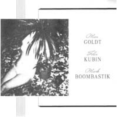 Max Goldt / Felix Kubin / Mark Boombastik Fog Frog