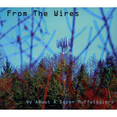 From the wires by a dozen Muffwigglers