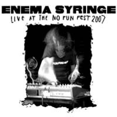 ENEMA SYRINGE Live at the No Fun Fest 2007