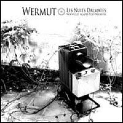 WERMUT Les Nuits Dalmates (Nouvelles agapes post-néoistes)
