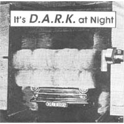It´s D.A.R.K. at night
