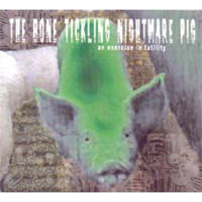 The bone tickeling nightmare pig