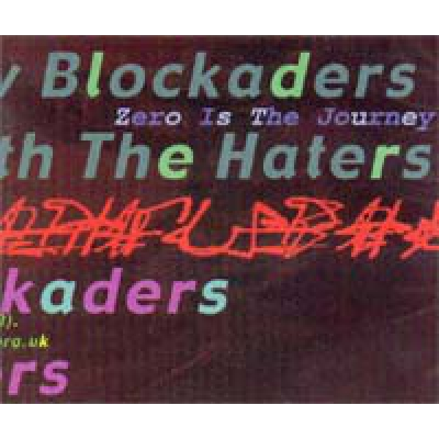 NEW BLOCKADERS (THE) with HATERS (THE) Zero is the journey
