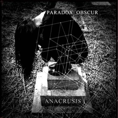 PARADOX OBSCURAnacrusis