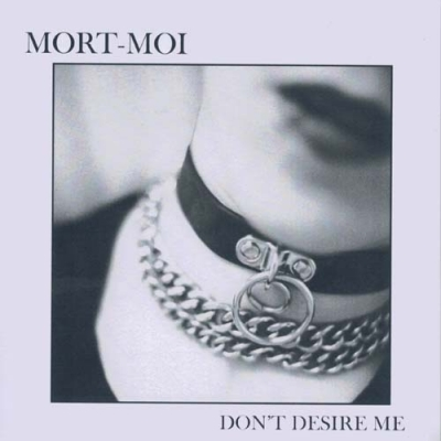 MORT-MOIDon't Desire Me