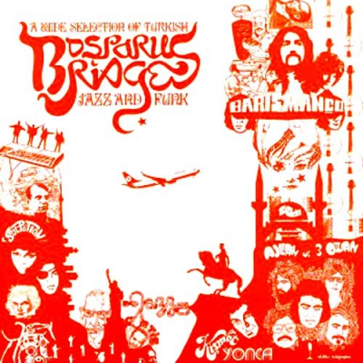 COMPILATIONBosporus Bridges - A Wide Selection Of Turkish Jazz And Funk 1968-1978