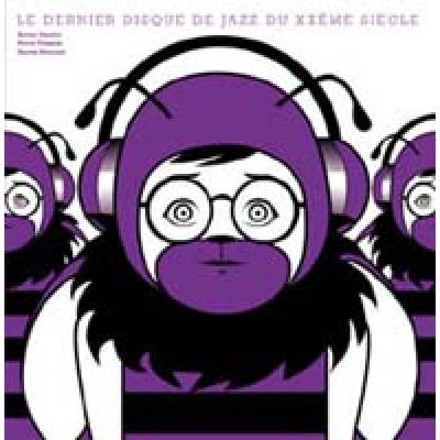 MARTIN TETREAULT / XAVIER CHARLES and PIERRE TANGUAY Le Dernier Disque De Jazz Du XXeme Siecle