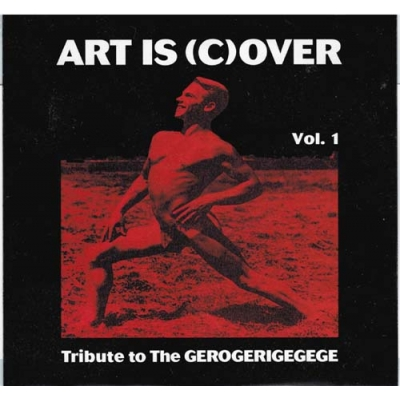COMPILATIONArt Is (C)over Vol.1 - Tribute to The Gerogerigegege